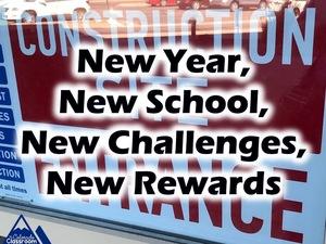 New Year, New School, New Challenges, New Rewards