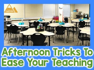 Afternoon Tricks to Ease Your Teaching
