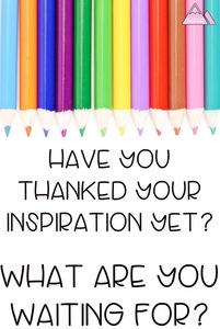 Have you thanked your inspiration yet?
