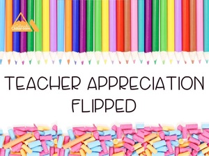 Teacher Appreciation Flipped - Honoring Those Who Inspired Us To Become Teachers