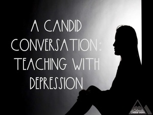 A Candid Conversation: Teaching with Depression